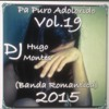 Pa Puro Adolorido Vol.19 (Dj HugO 2015 Mix) Banda Romantica Portada del disco
