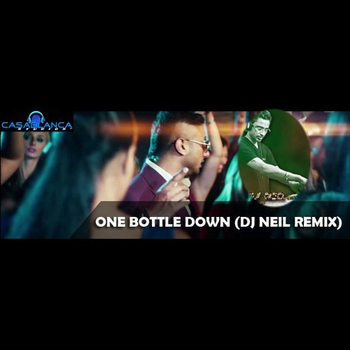 One Bottle Down (DJ Neil Remix) - Casablanca Studios