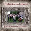 L'Eglantino do Limouzi - 80 ans de musique et en chansons