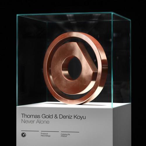 Thomas Gold & Deniz Koyu - Never Alone // OUT NOW