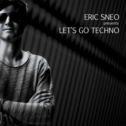 Let's Go Techno Podcast by Eric Sneo