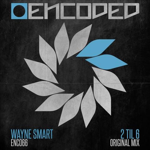 Wayne Smart -  2 Til 6 (Out Fri 2nd October)