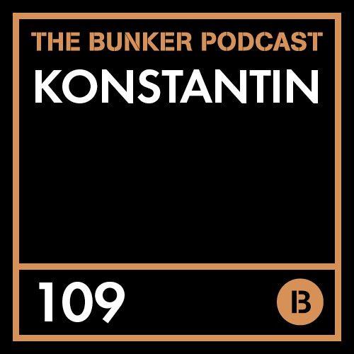 The Bunker Podcast 109 - Konstantin