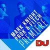 PREMIERE: Mark Knight & Prok & Fitch 'Into My Life'