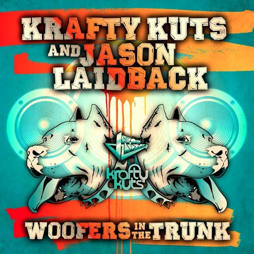 Krafty Kuts & Jason Laidback - Woofers In The Trunk *OUT NOW*