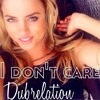 DubRelation - I Don't Care feat. Theo