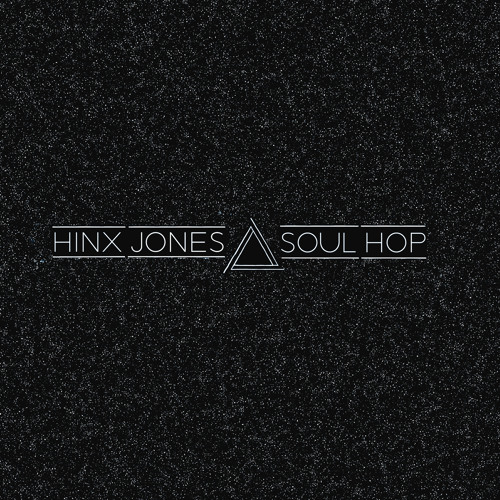"Hinx Jones - ""Soul Hop"" (Album)"