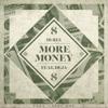 More Money Ft. Deja (Prod. Larry Ohh)