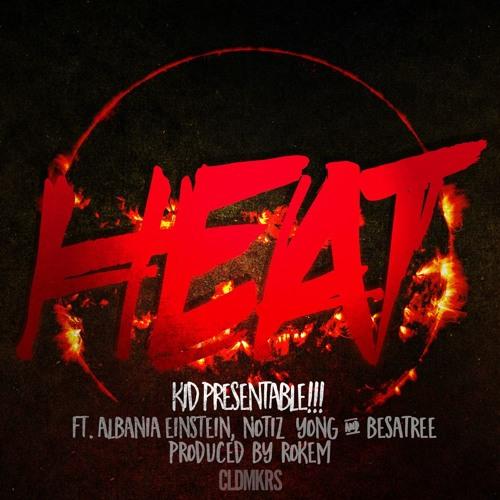 Heat ft. Albania Einstein, Notiz Yong and Besatree Prod. Rokem