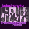 Jodeci- Cry For You (Trackademicks Remix)