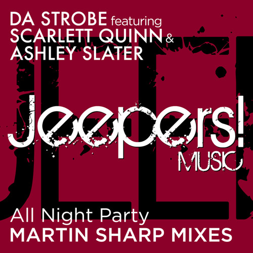 Da Strobe feat Scarlett Quinn & Ashley Slater - All Night Party - Martin Sharp Mixes