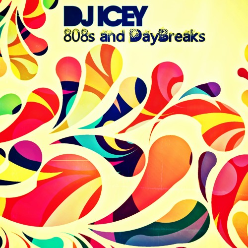 808s and DayBreaks - DJ Icey