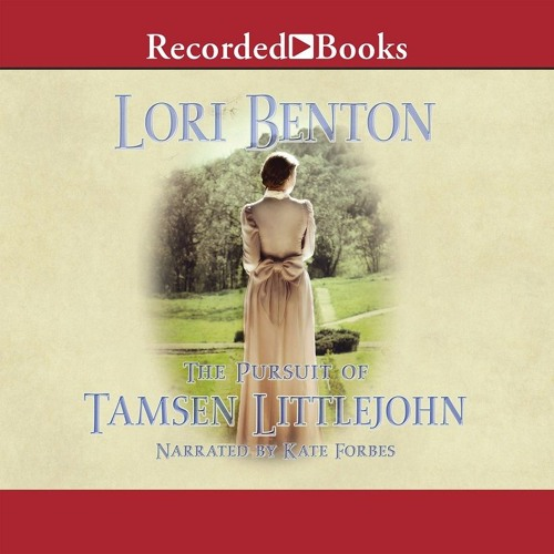 Pursuit Of Tamsen Littlejohn by Lori Benton narrated by Kate Forbes