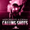 Calling Shots Feat. K Gram (Hosted by Lazy K)