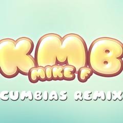 Mike F - KMB (Cumbias Remix) Vol1