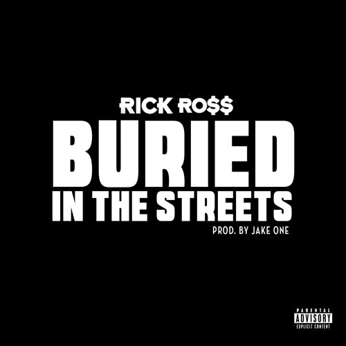 Rick Ross- Buried In The Streets