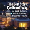 Best Story I've Heard Today with Trussville Tribune publisher/editor Scott Buttram