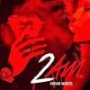 Adrian Marcel - 2AM Beat It (Remix) By Mr. Gallis