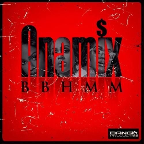 Ana Baby - BBHMM Remix (Dirty)