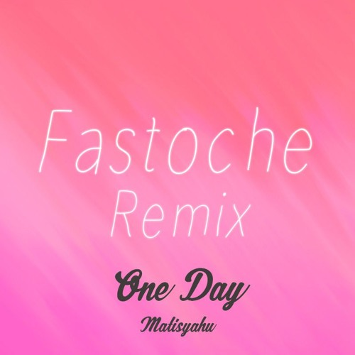 Matisyahu - One Day (Fastoche Remix) by Fastoche - Free