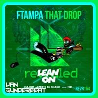 Lean On Vs That Drop Vs Footrocker (BlasterJaxx/Smash)Van Sunderbeat Edit. !!! FREE DOWNLOAD !!!