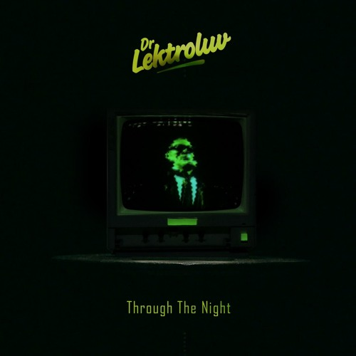 Dr. Lektroluv - Through The Night EP