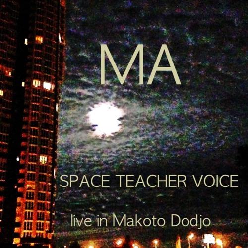 Space Teacher Voice (MA Live In Makoto Dodjo)