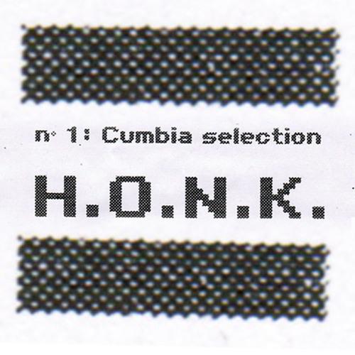 H.O.N.K. n° 1: Cumbia