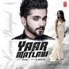 Yaar Matlabi - Karan Benipal (Out Now)