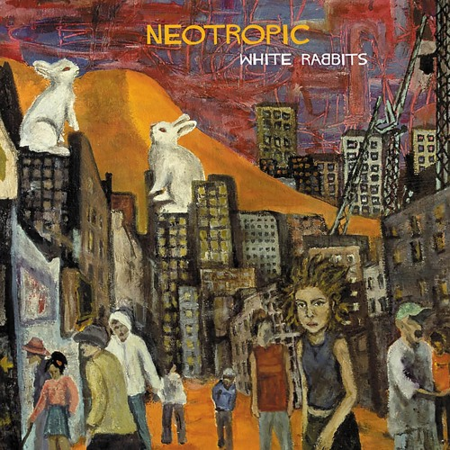 Neotropic: White Rabbits [Rouge Reptile ROUG003]