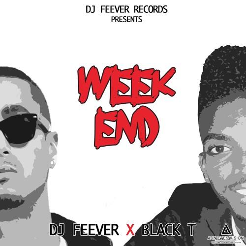 Dj Feever Feat. Black T - Week End