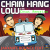 Chain hang low - Jibbs vs Circus (JAKKNIFE Edit) **Free Download**