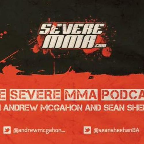 Severe MMA Podcast - Ep 36