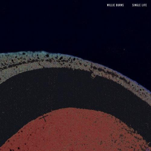 Willie Burns - Single Life - Single Life EP - OMR06