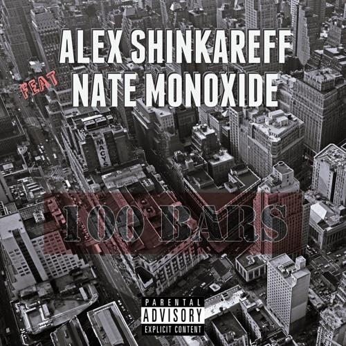 Alex Shinkareff - 100 Bars (feat. Nate Monoxide)