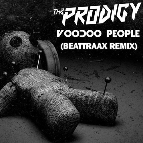 The Prodigy - Voodoo People (Beattraax Remix)