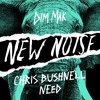 Chris Bushnell - Need