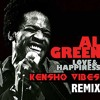 Al Green - Love And Hapiness (Kensho Vibes Remix)