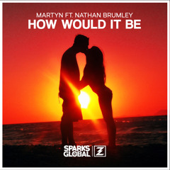Martyn (ft. Nathan Brumley) - How Would It Be