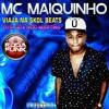 MC Maiquinho :: Viaja na Skol Beat - DJ'S GD & 2R do Martins :: mp3