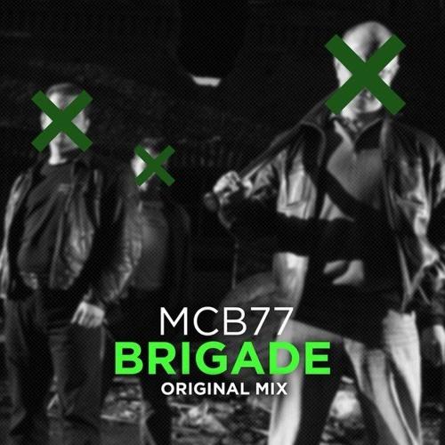 MCB 77 - Brigade (Original Mix)