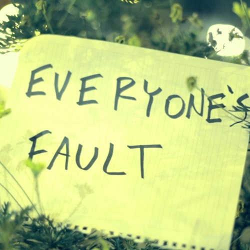 Everyone's Fault