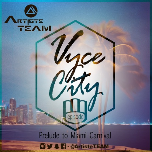 Vyce City (Episode 3) - Prelude To Miami Carnival 2015
