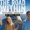 Mikey Wax - Drive On (From The Movie The Road Within)