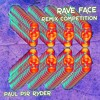 Rave Face Remix Competition (Full details in text below track)