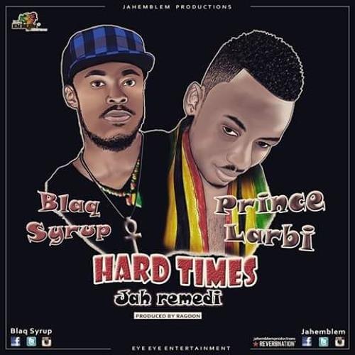 BlaqSyrup xJahEmble/ Hard times