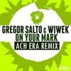 Gregor Salto and Wiwek - On Your Mark (ACH ERA Remix) mp3