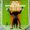 Diplo feat. Nicky Da B - Express Yourself (ACH ERA Remix) mp3