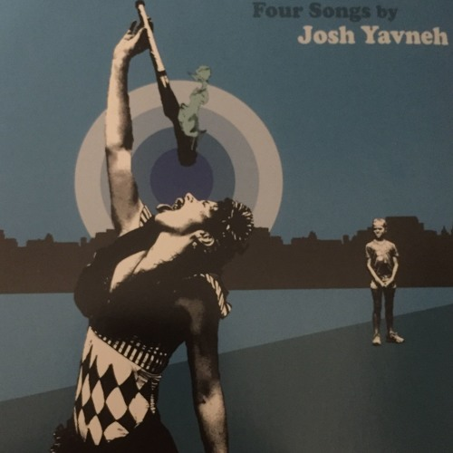 Four Songs by Josh Yavneh - EP