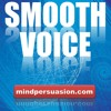 Smooth Sexy Voice - Mesmerize The World With Your Words